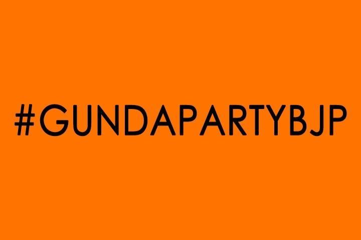 #GundaPartyBJP